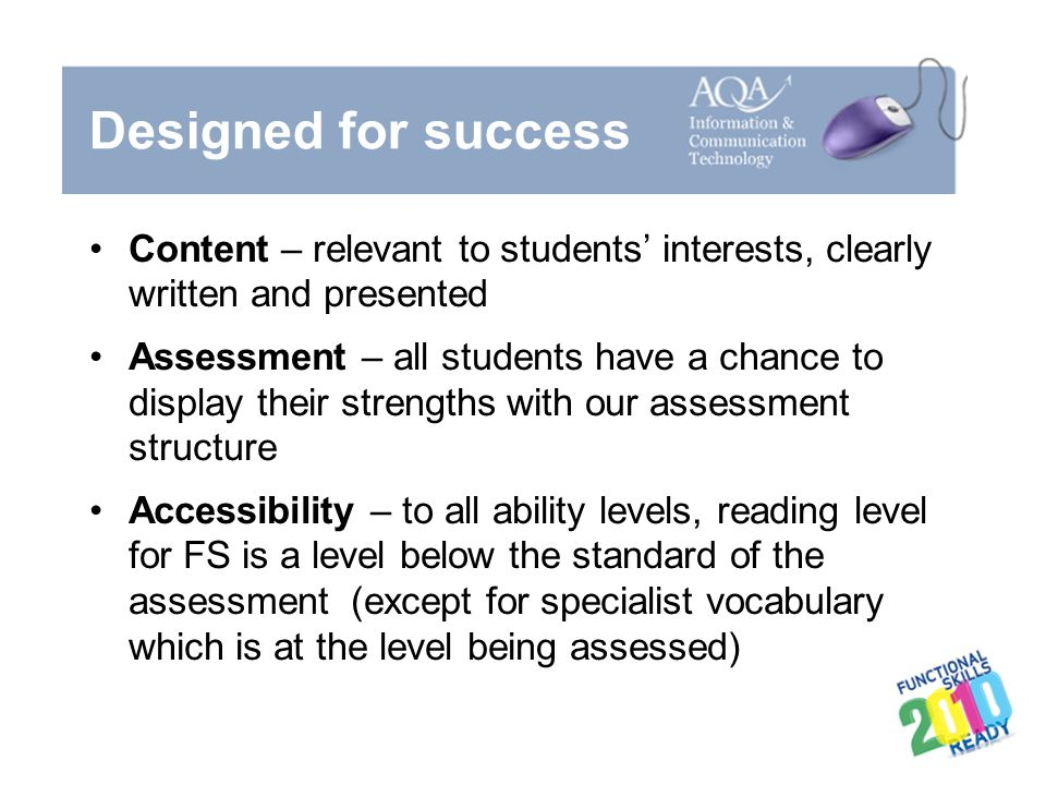 Designed for success Content – relevant to students' interests, clearly written and presented.