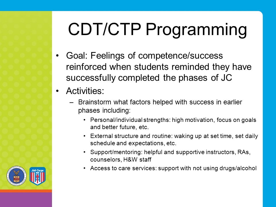 CDT/CTP Programming Goal: Feelings of competence/success reinforced when students reminded they have successfully completed the phases of JC.