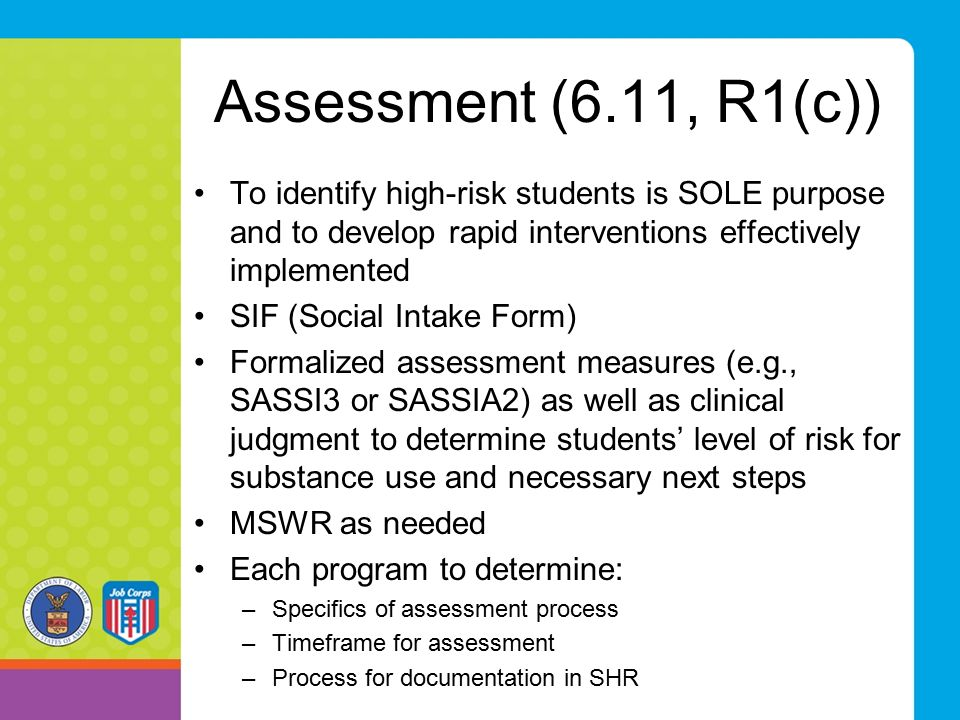 Assessment (6.11, R1(c)) To identify high-risk students is SOLE purpose and to develop rapid interventions effectively implemented.