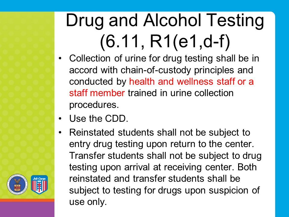 Drug and Alcohol Testing (6.11, R1(e1,d-f)