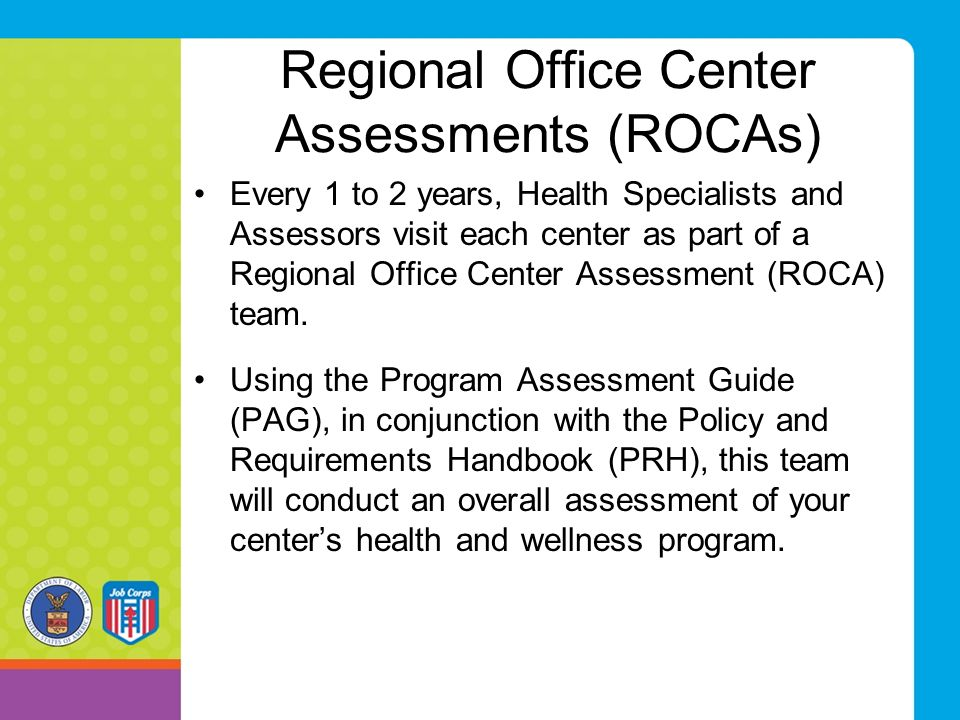Regional Office Center Assessments (ROCAs)