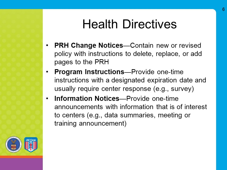 Health Directives PRH Change Notices—Contain new or revised policy with instructions to delete, replace, or add pages to the PRH.