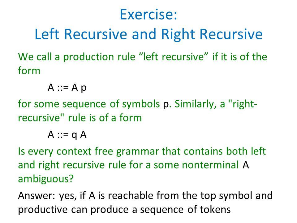 Exercise: Left Recursive and Right Recursive