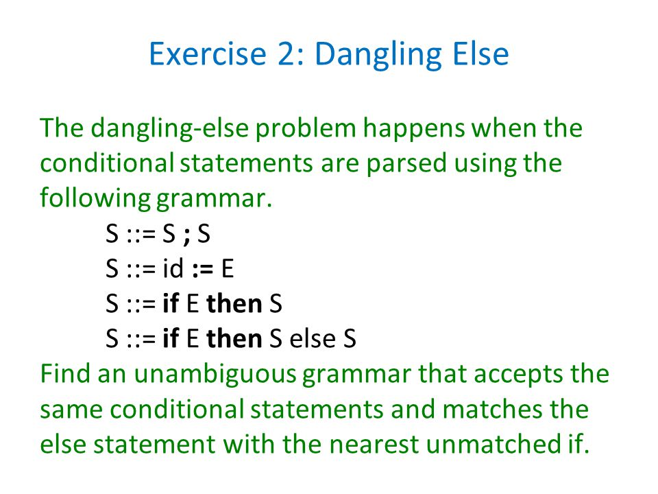 Exercise 2: Dangling Else