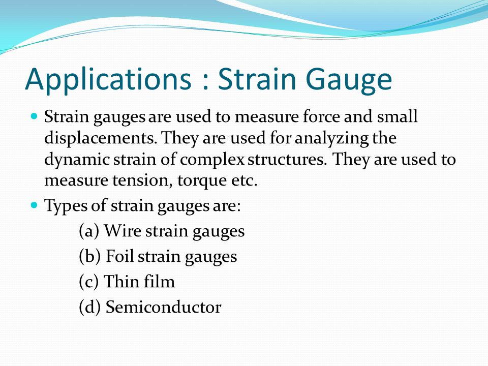 Applications : Strain Gauge
