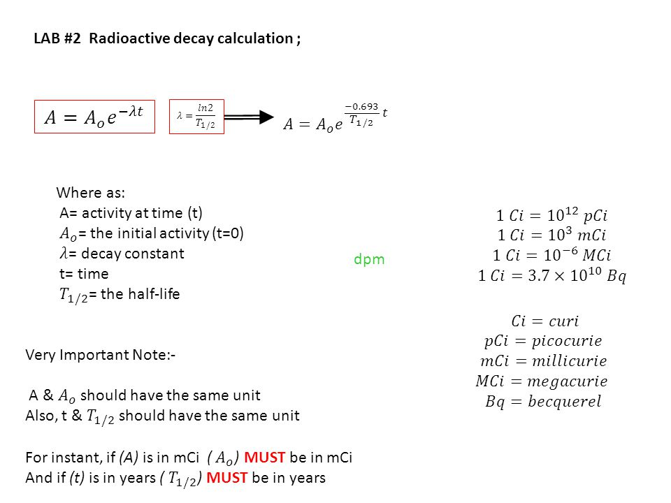 𝐴= 𝐴 𝑜 𝑒 −𝜆𝑡 LAB #2 Radioactive decay calculation ;