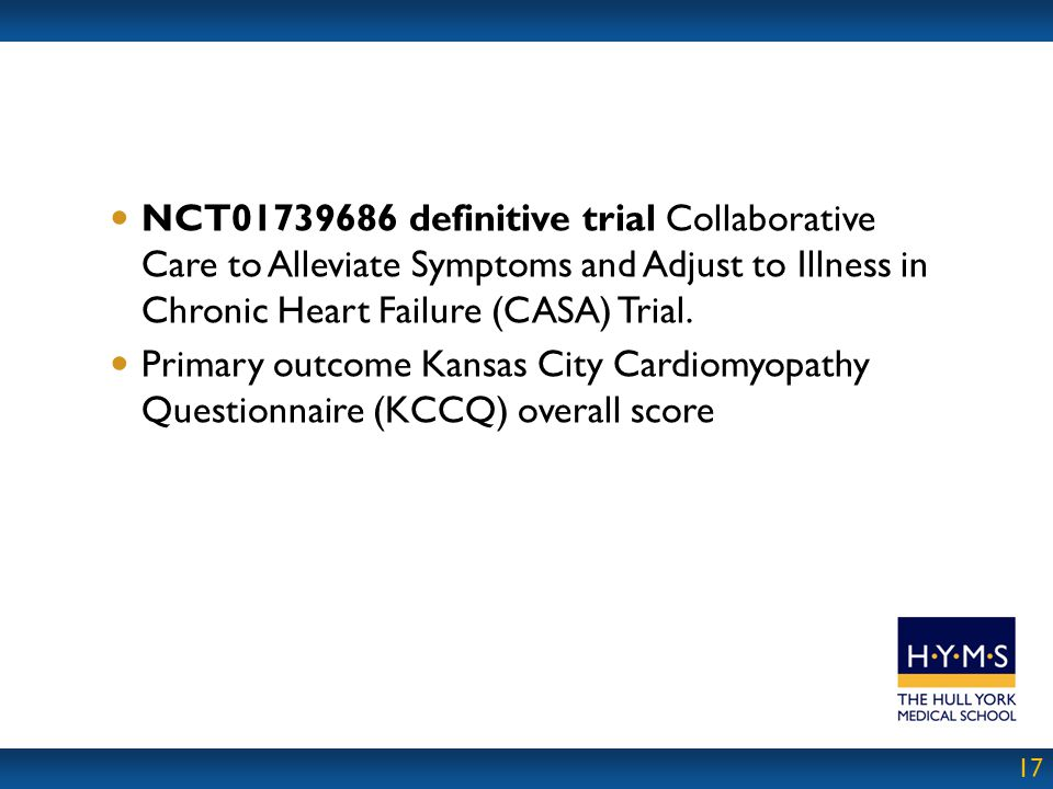 NCT01739686 definitive trial Collaborative Care to Alleviate Symptoms and Adjust to Illness in Chronic Heart Failure (CASA) Trial.