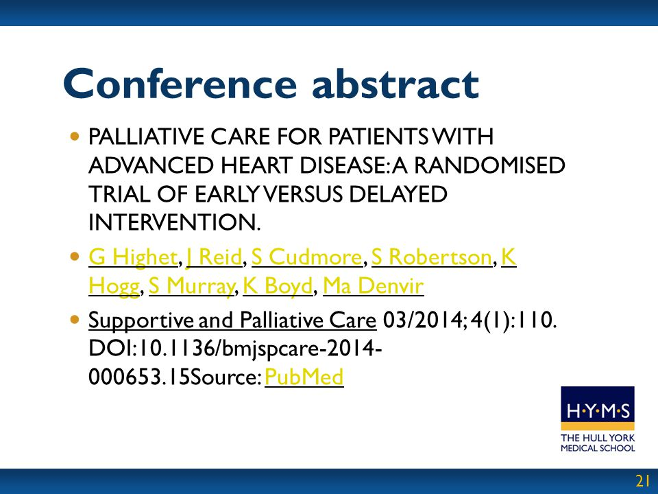 Conference abstract PALLIATIVE CARE FOR PATIENTS WITH ADVANCED HEART DISEASE: A RANDOMISED TRIAL OF EARLY VERSUS DELAYED INTERVENTION.