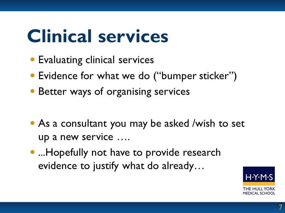 Clinical services Evaluating clinical services