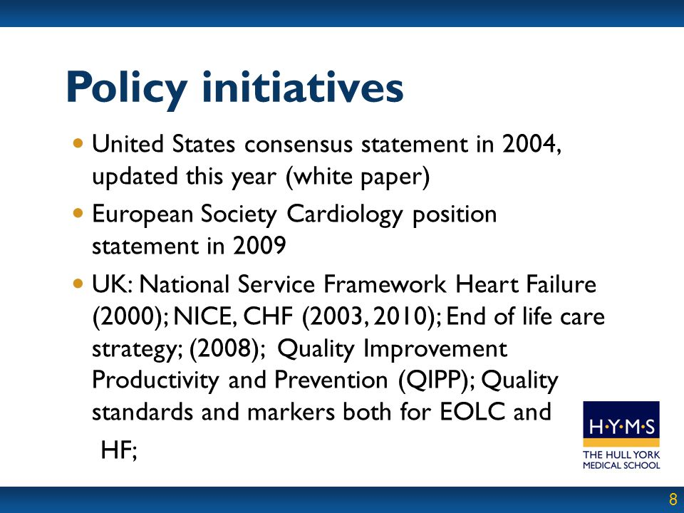 Policy initiatives United States consensus statement in 2004, updated this year (white paper) European Society Cardiology position statement in 2009.