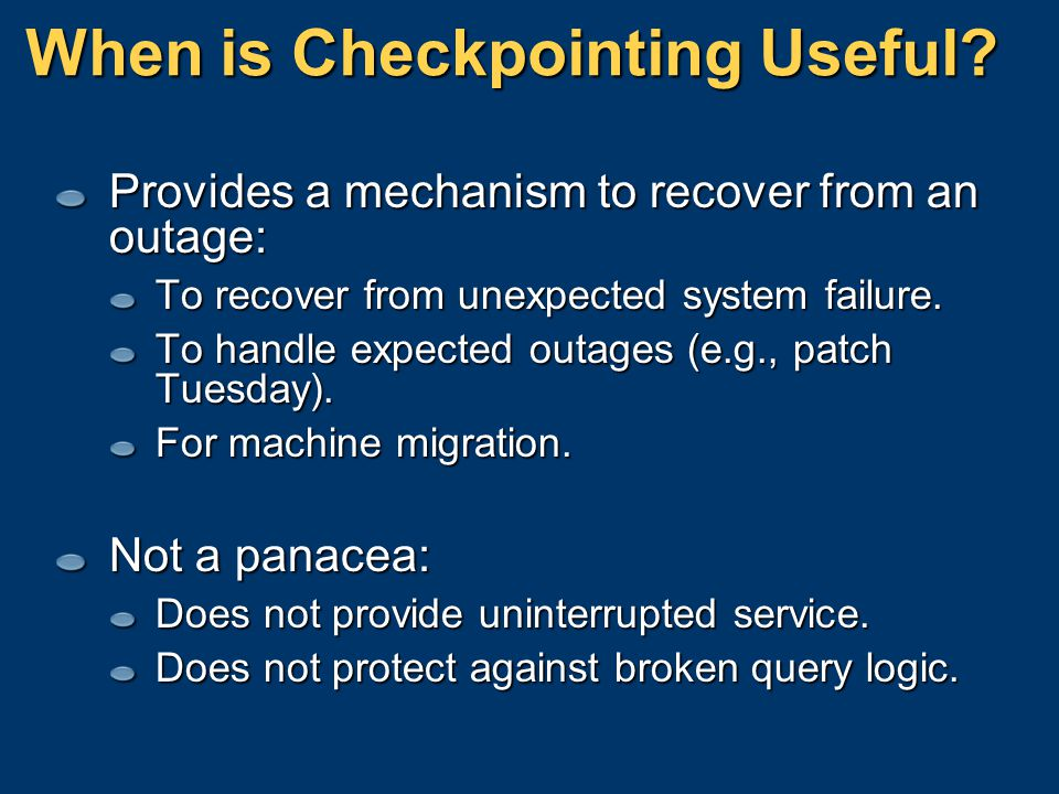 When is Checkpointing Useful