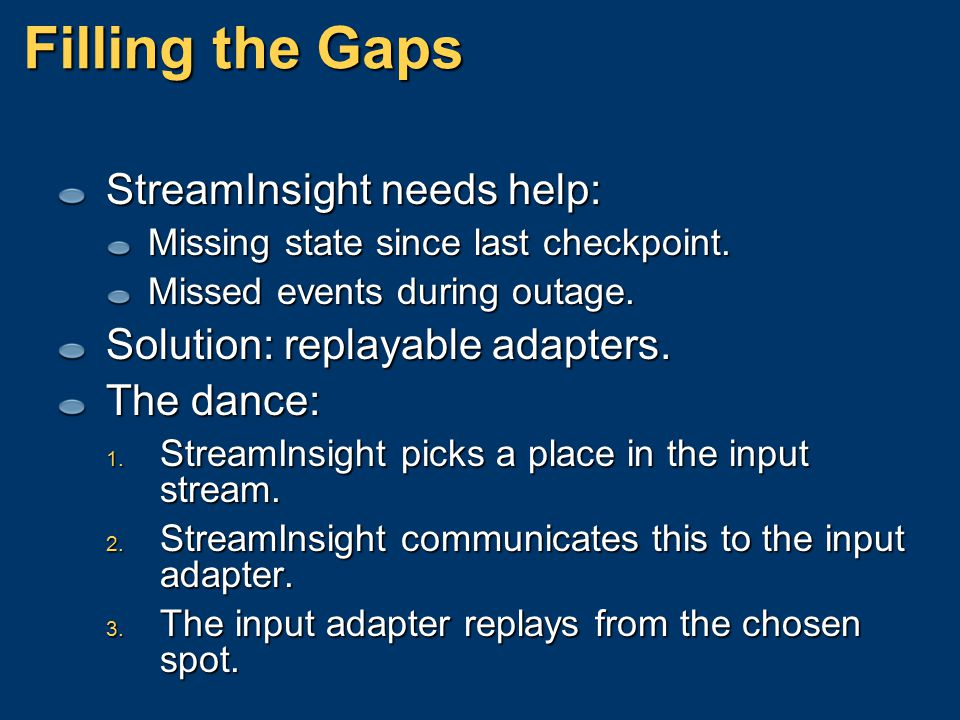 Filling the Gaps StreamInsight needs help: