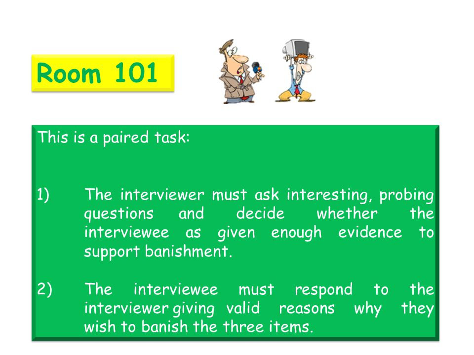 Room 101 This is a paired task:
