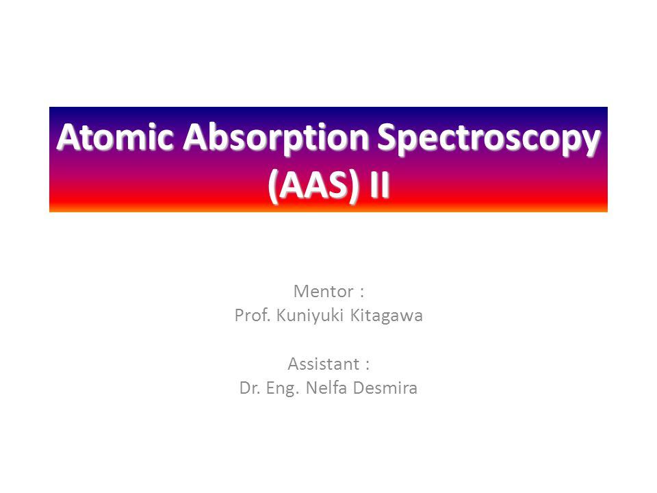 Atomic Absorption Spectroscopy (AAS) II