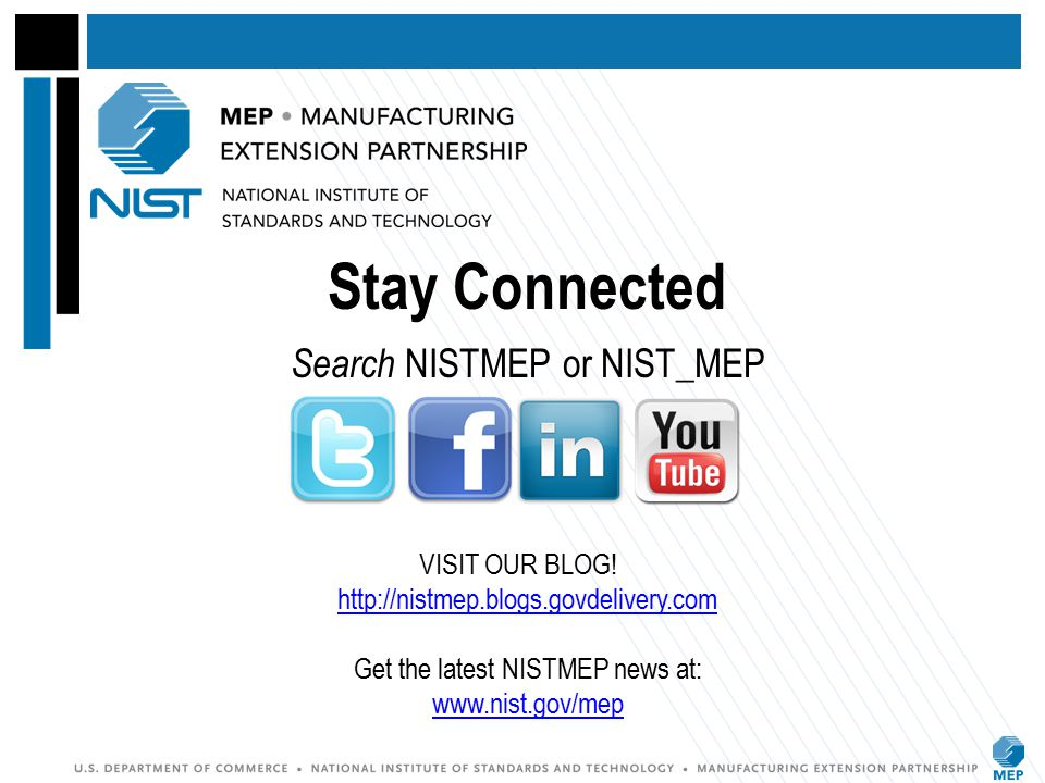 Stay Connected Search NISTMEP or NIST_MEP VISIT OUR BLOG
