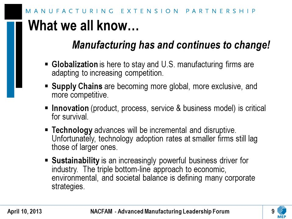 What we all know… Manufacturing has and continues to change!