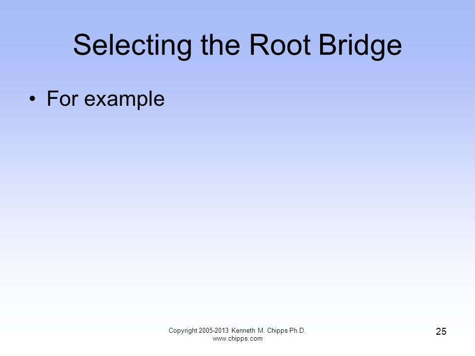 Selecting the Root Bridge