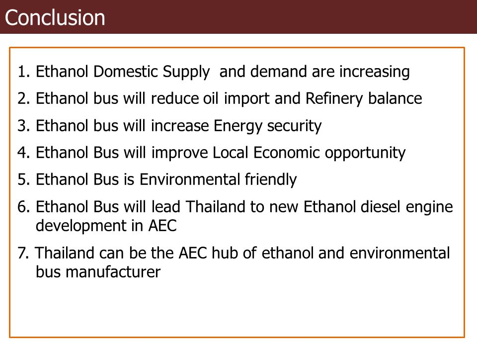 Conclusion 1. Ethanol Domestic Supply and demand are increasing