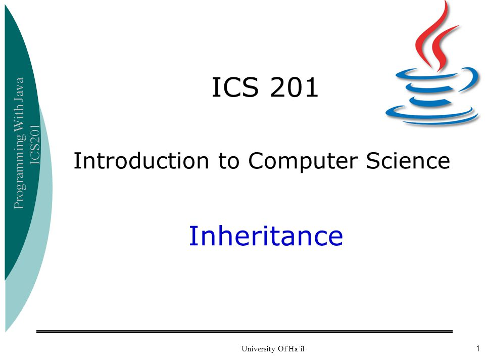 ICS 201 Inheritance Introduction to Computer Science