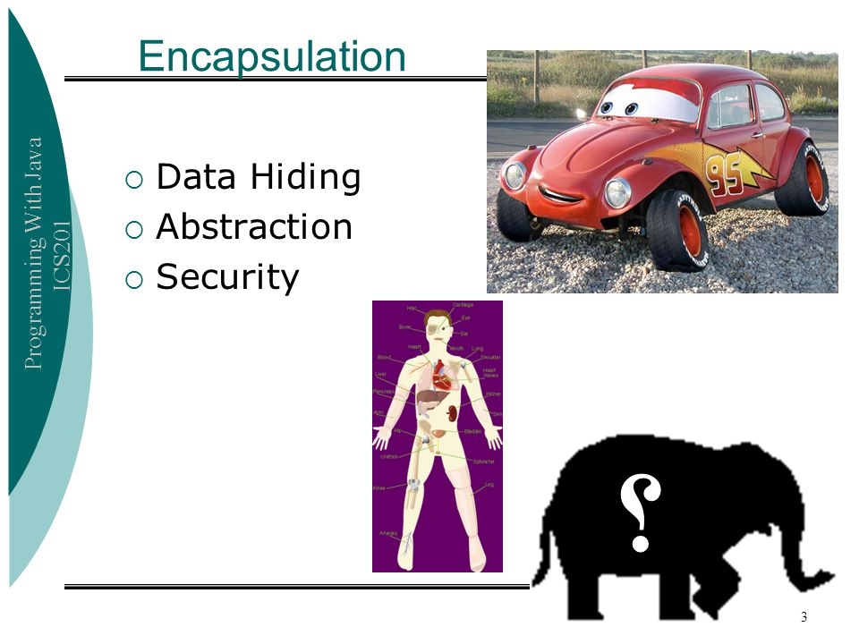 Encapsulation Data Hiding Abstraction Security ؟