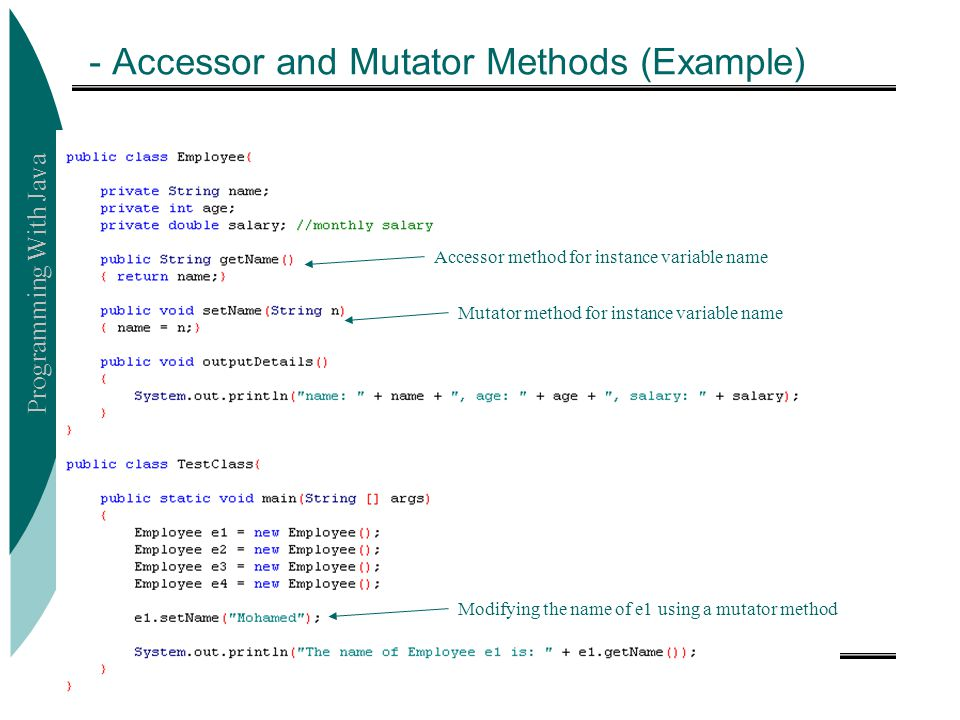 - Accessor and Mutator Methods (Example)