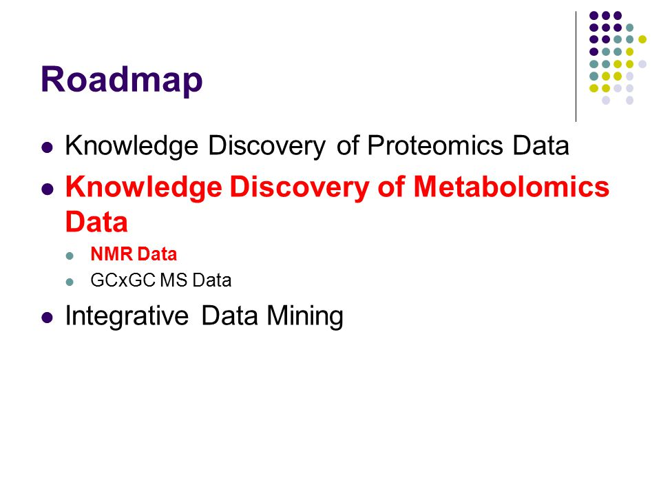 Roadmap Knowledge Discovery of Metabolomics Data