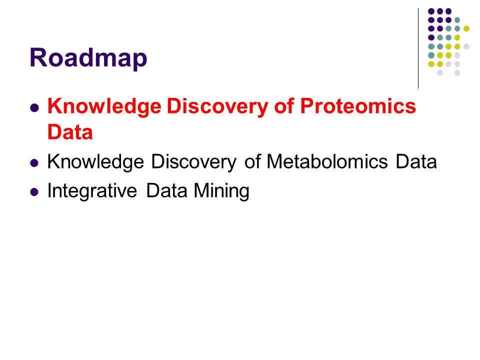 Roadmap Knowledge Discovery of Proteomics Data