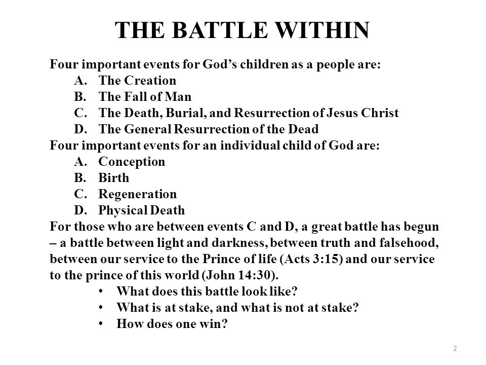 THE BATTLE WITHIN Four important events for God's children as a people are: The Creation. The Fall of Man.