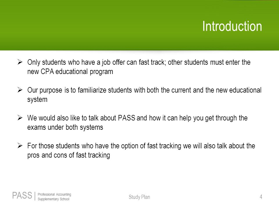 Introduction Only students who have a job offer can fast track; other students must enter the new CPA educational program.