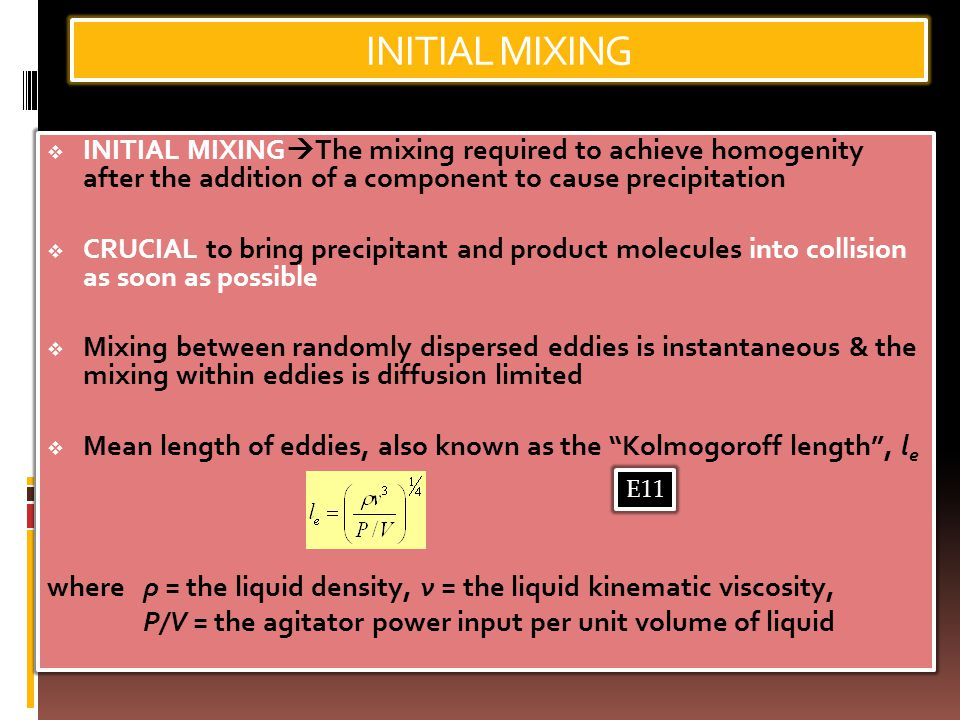 INITIAL MIXING INITIAL MIXINGThe mixing required to achieve homogenity after the addition of a component to cause precipitation.