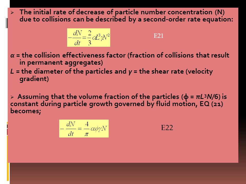 The initial rate of decrease of particle number concentration (N) due to collisions can be described by a second-order rate equation: