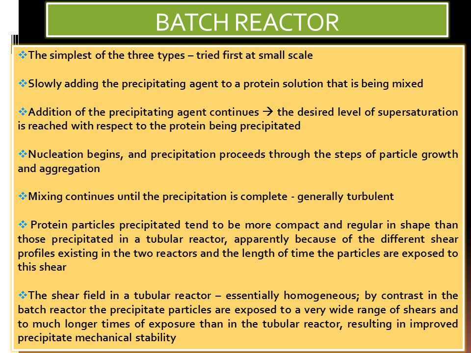 BATCH REACTOR The simplest of the three types – tried first at small scale.