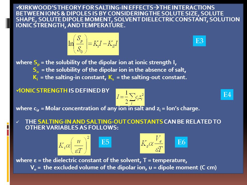 Kirkwood's theory for salting-in effectsthe interactions between ions & dipoles is by considering the solute size, solute shape, solute dipole moment, solvent dielectric constant, solution ionic strength, and temperature.