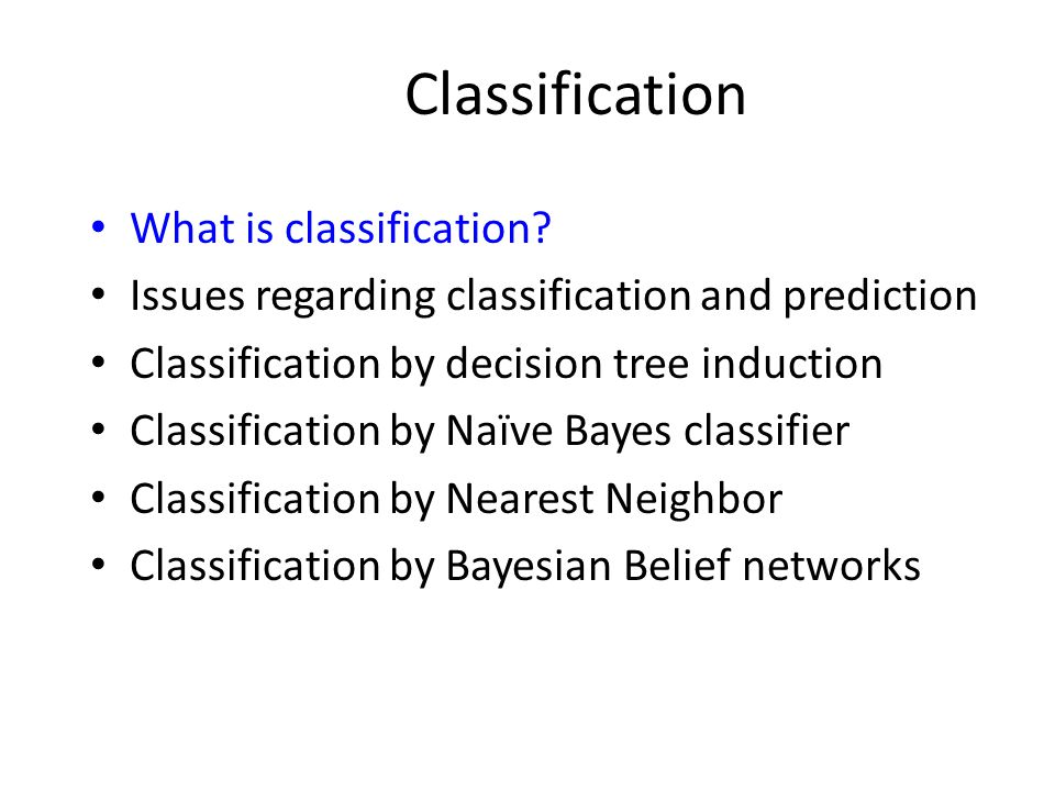 Classification What is classification