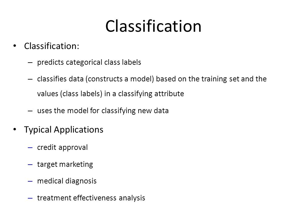 Classification Classification: Typical Applications