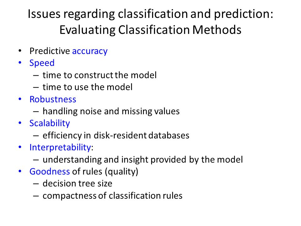 Issues regarding classification and prediction: Evaluating Classification Methods