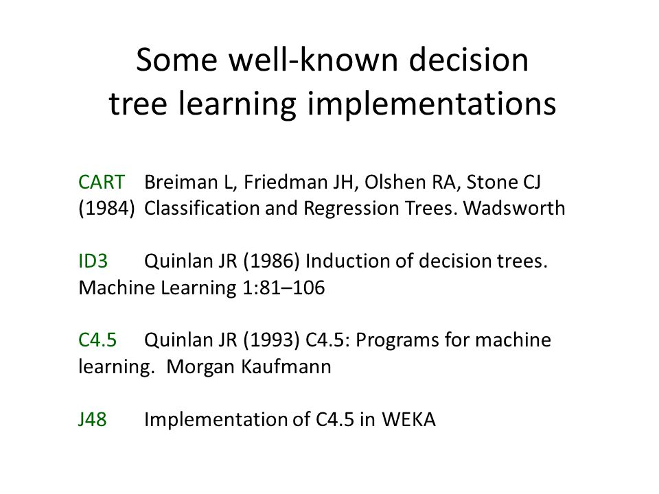 Some well-known decision tree learning implementations