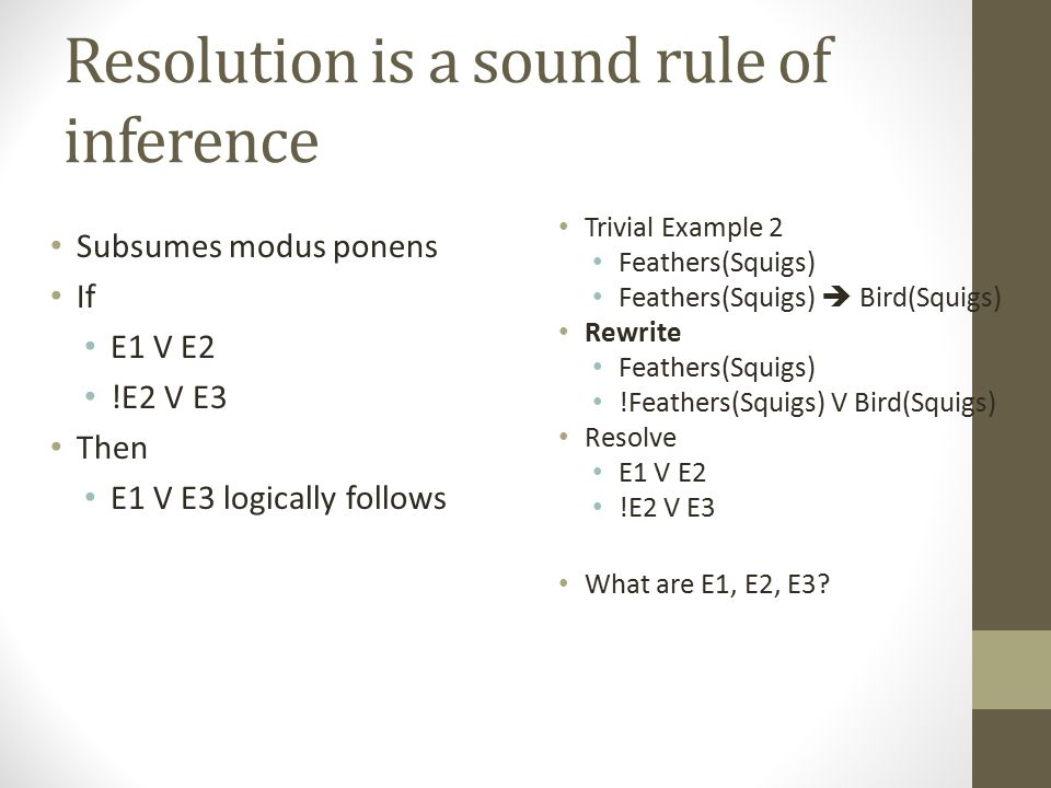 Resolution is a sound rule of inference
