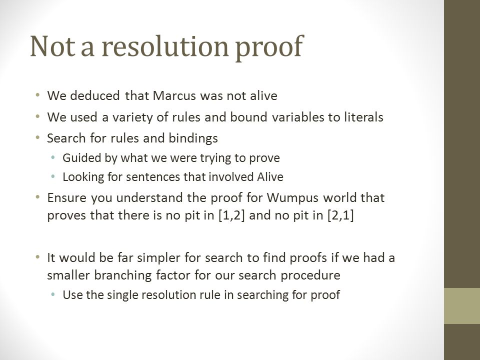 Not a resolution proof We deduced that Marcus was not alive