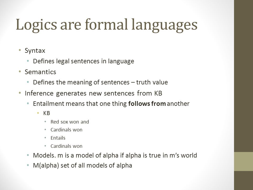 Logics are formal languages