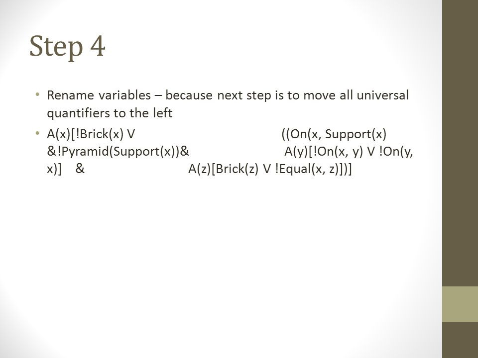 Step 4 Rename variables – because next step is to move all universal quantifiers to the left.