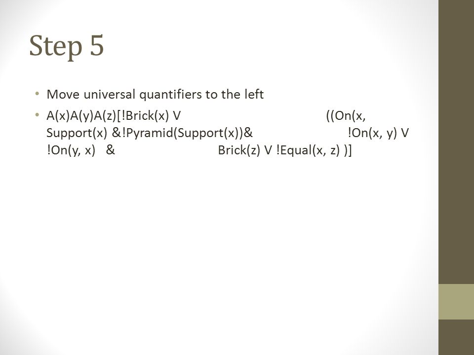 Step 5 Move universal quantifiers to the left