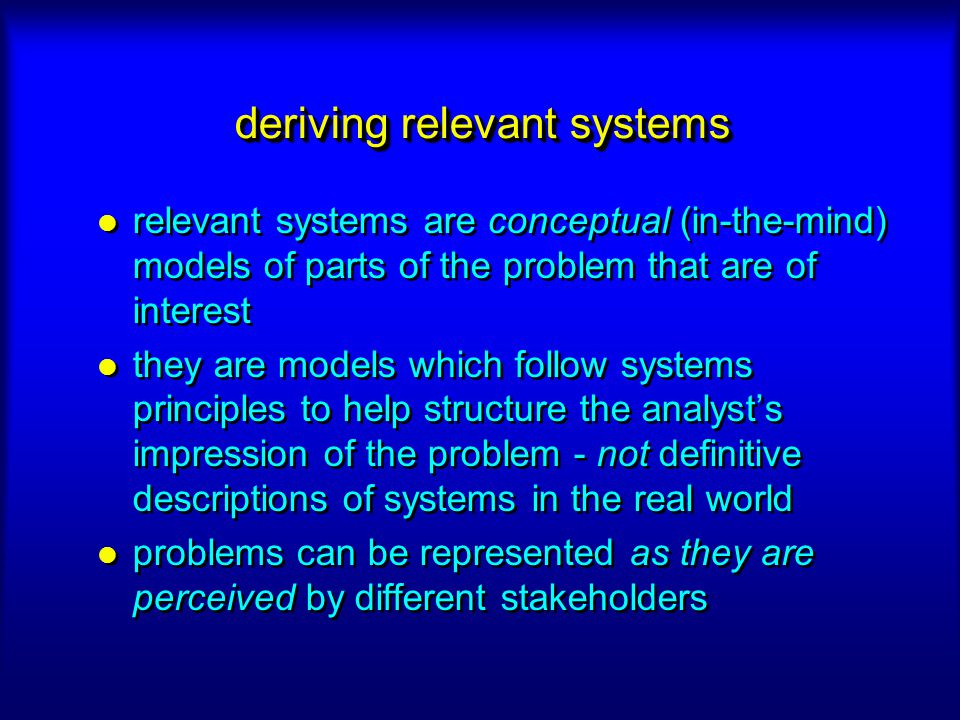deriving relevant systems