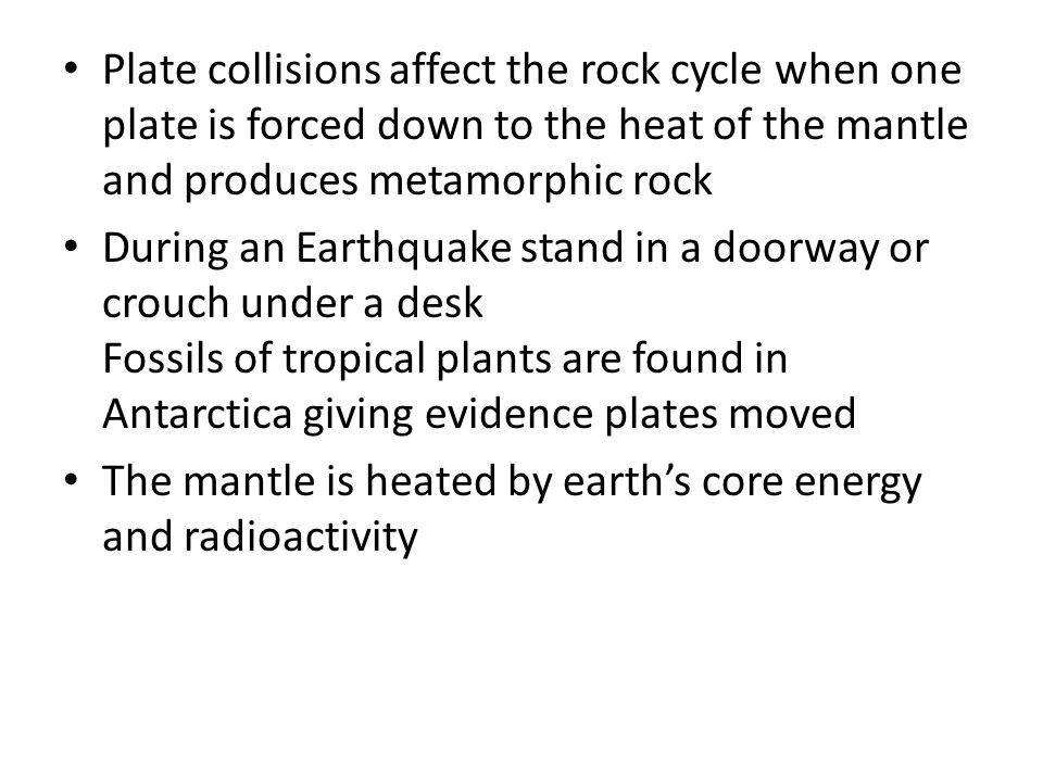 Plate collisions affect the rock cycle when one plate is forced down to the heat of the mantle and produces metamorphic rock