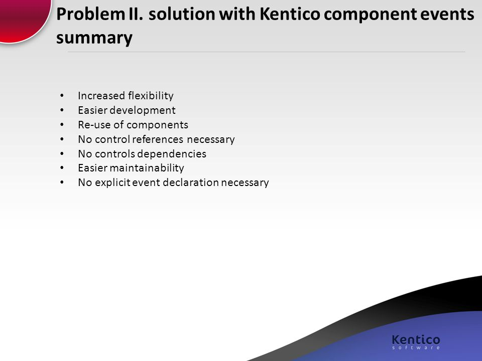 Problem II. solution with Kentico component events summary