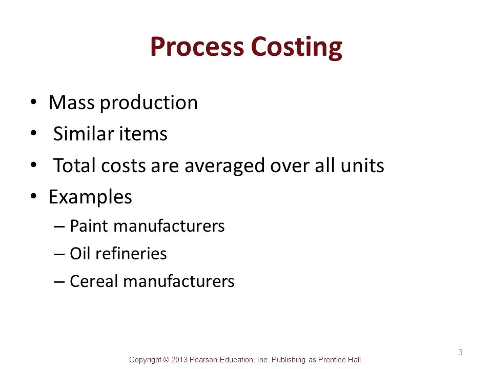 Process Costing Mass production Similar items