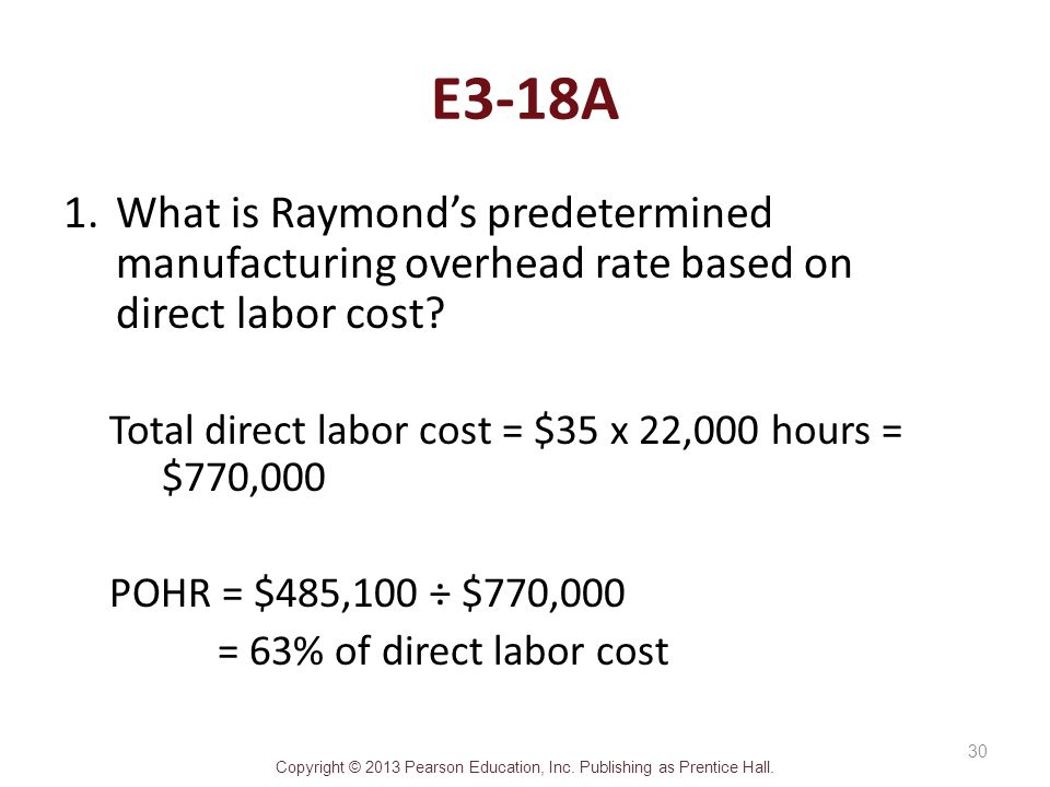 E3-18A What is Raymond's predetermined manufacturing overhead rate based on direct labor cost