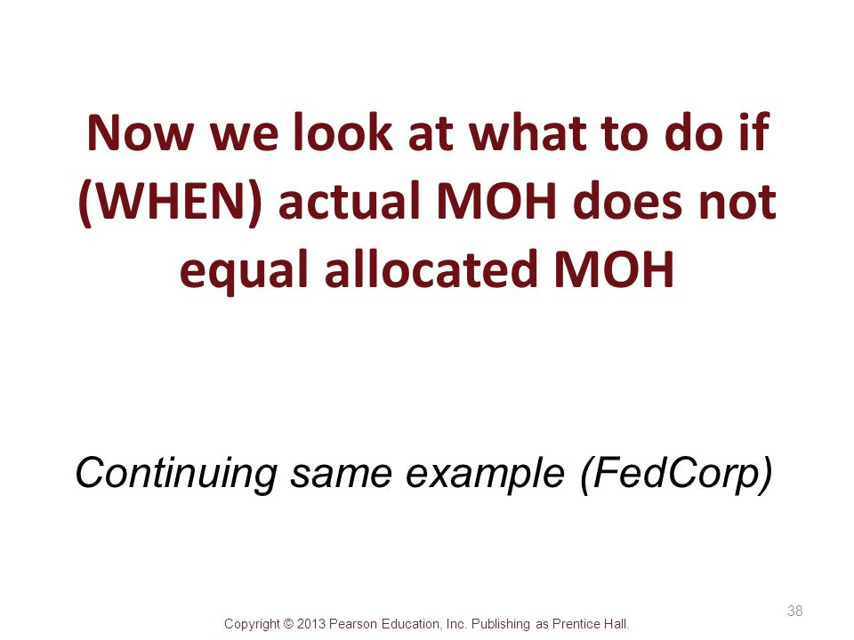 Now we look at what to do if (WHEN) actual MOH does not equal allocated MOH