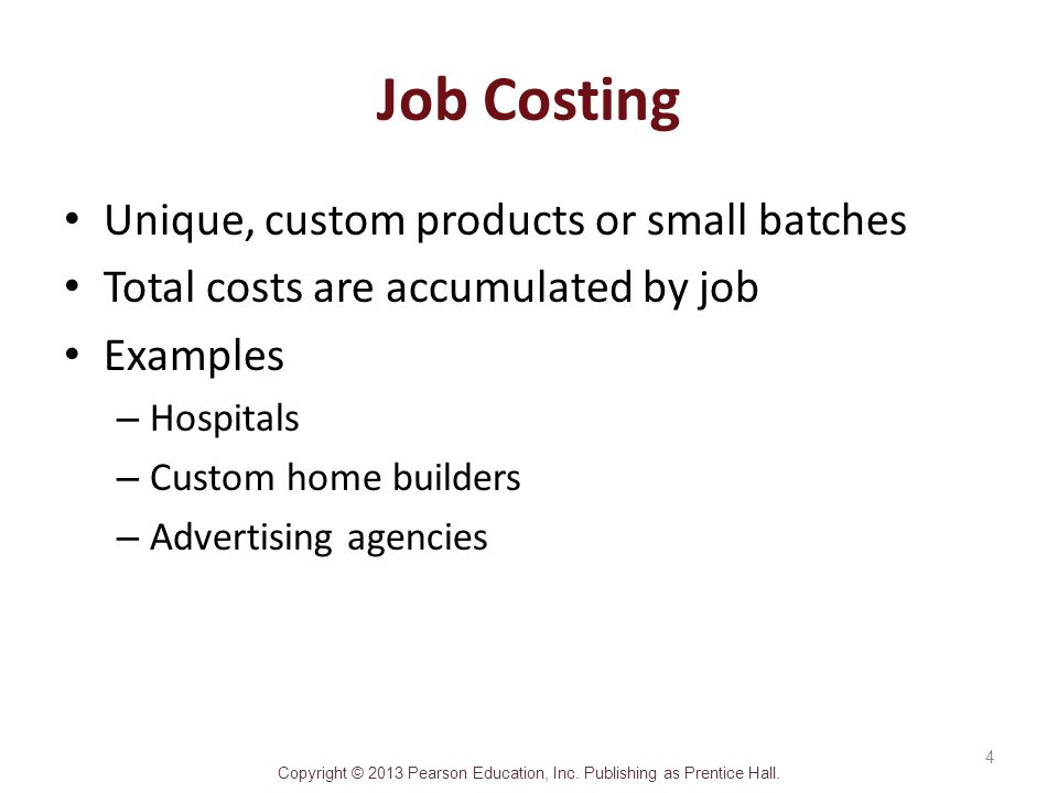 Job Costing Unique, custom products or small batches