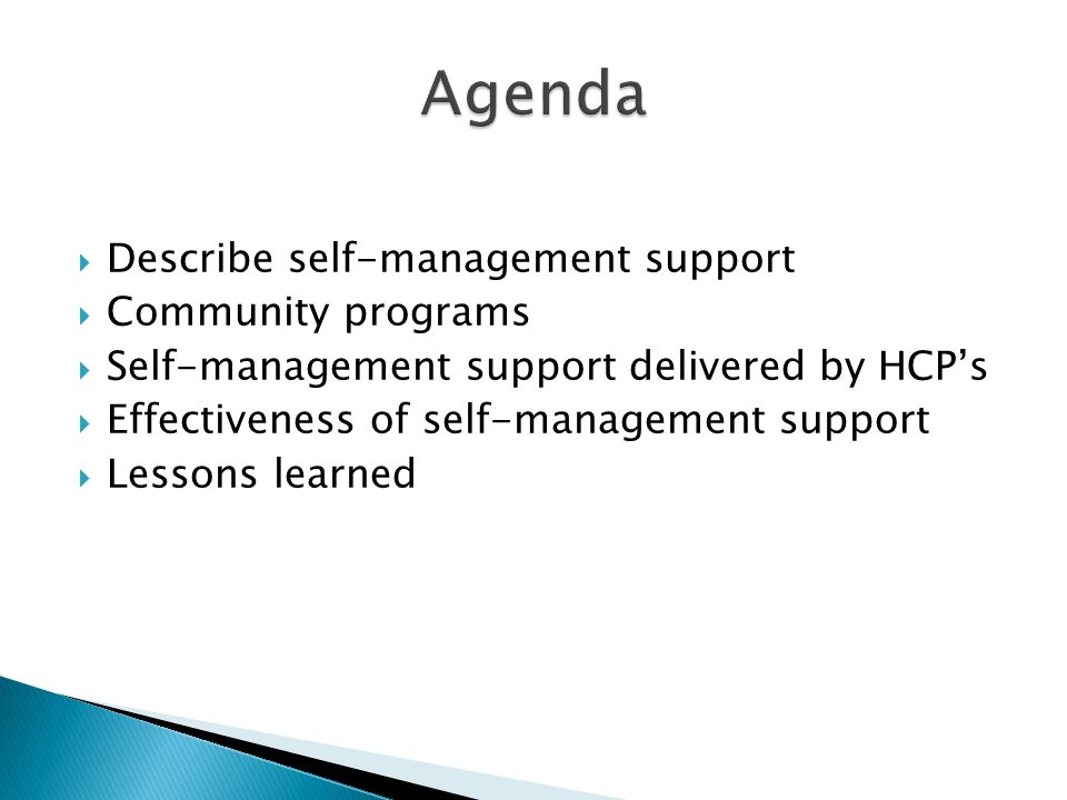 Agenda Describe self-management support Community programs